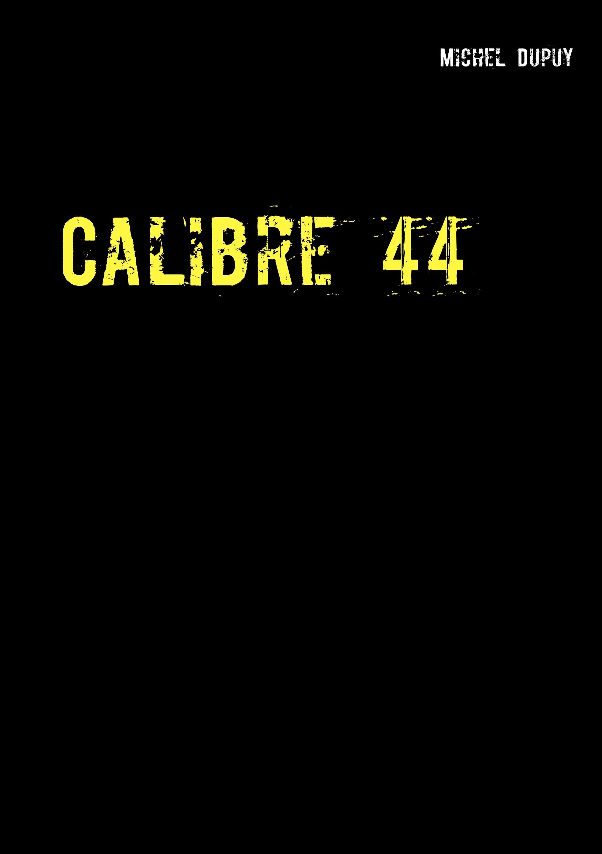 CALIBRE 44
