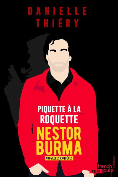 PIQUETTE A LA ROQUETTE - LES NOUVELLES ENQUETES DE NESTOR BURMA
