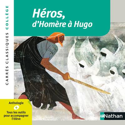 HEROS, D'HOMERE A HUGO