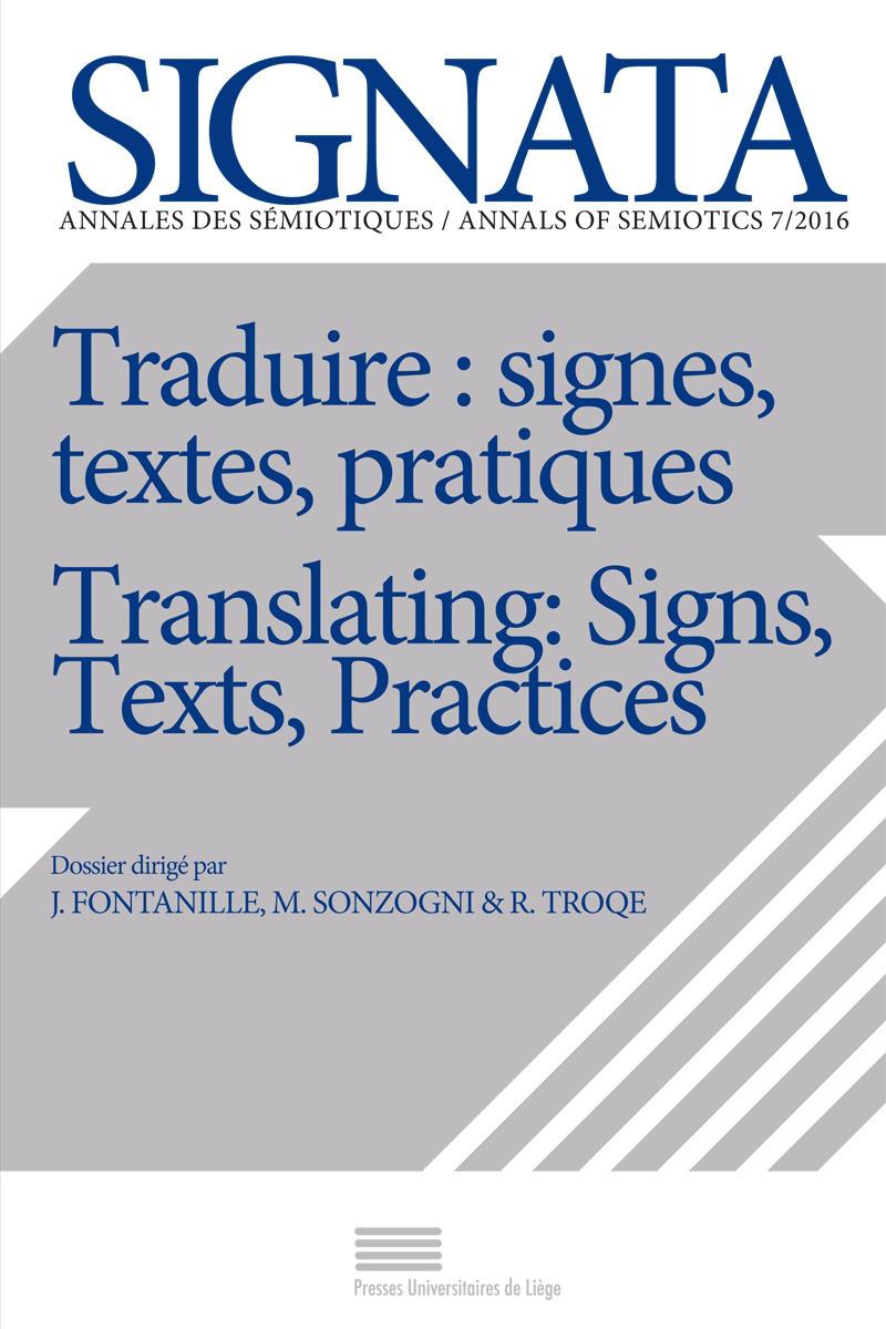 SIGNATA, N  7/2016. TRADUIRE : SIGNES, TEXTES, PRATIQUES / TRANSLATIN
