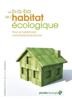 B.A.-BA DE L'HABITAT ECOLOGIQUE