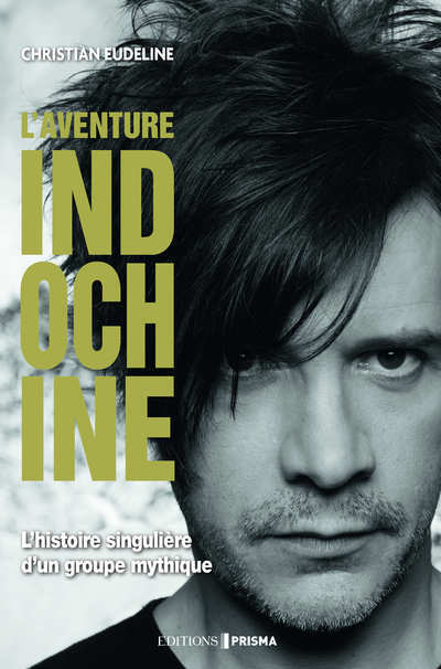 L'Aventure Indochine : Biographie