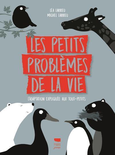 Les Petits problèmes de la vie : l'adaptation expliquée aux tout-petits