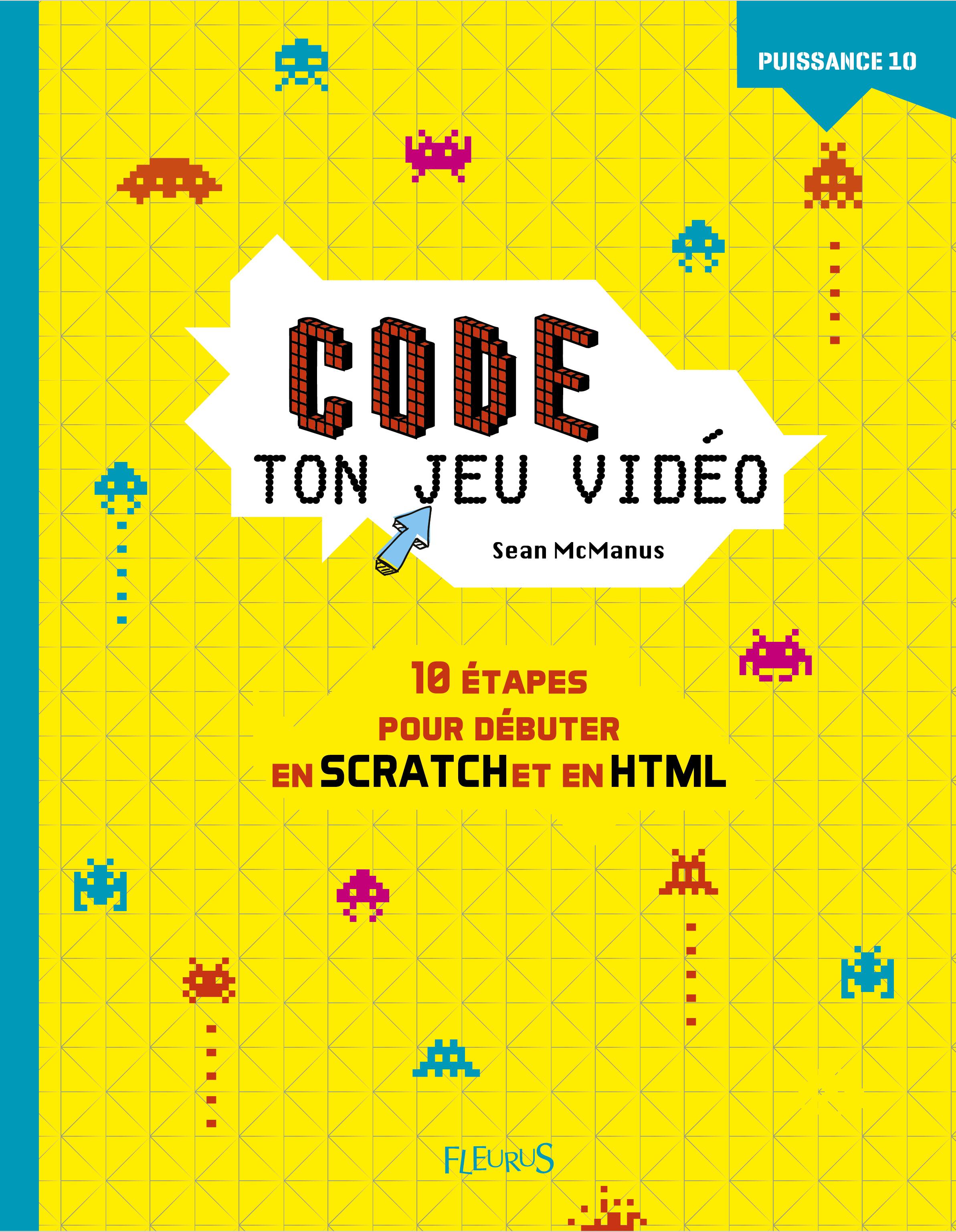Code ton jeu vidéo : 10 étapes pour débuter en scratch et en HTML