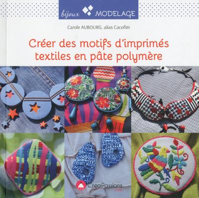 Créer des motifs d'imprimés textiles en pâte polymère : pour assortir vos bijoux à vos tenues