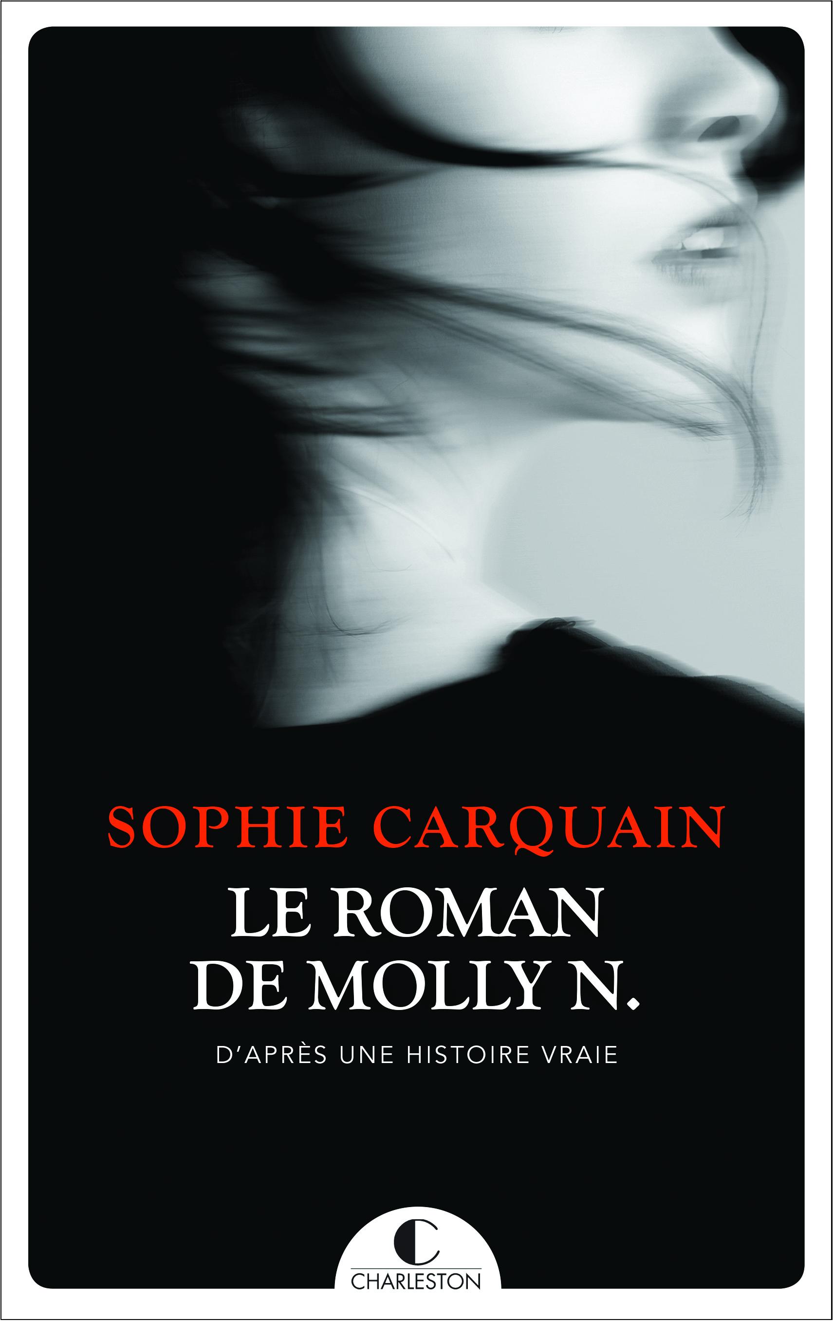 Le Roman de Molly N. : D'après une histoire vraie