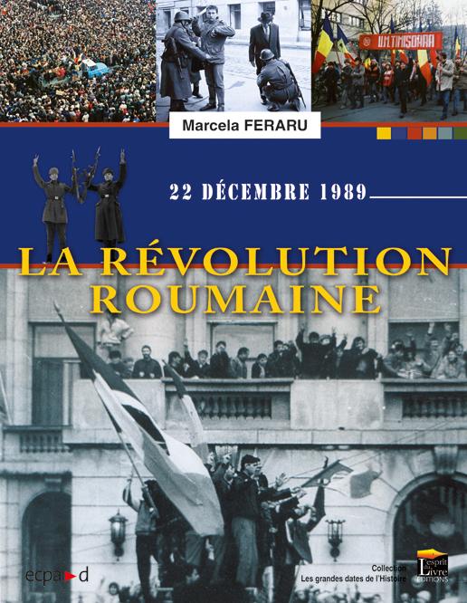 La Révolution roumaine : 22 décembre 1989