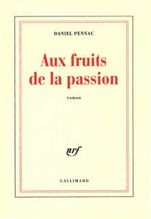 Aux fruits de la passion : roman