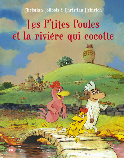 Les P'tites Poules et la rivière qui cocotte : Christian Jolibois
